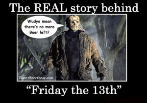 Beer Meme Madness! (Friday The 13th Edition) - Planet Beer